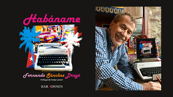 """Sánchez Dragó publica su guión """"Habáname"""""""